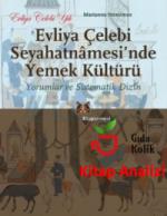 İnceleme:Evliya Çelebi Seyahatnamesi'nde Yemek Kültürü