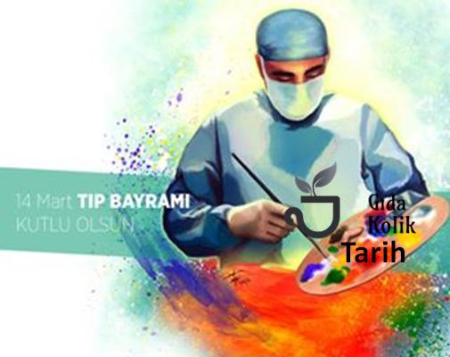 14 Mart Tıp Bayramı ve Dünya Tıp Bayramları